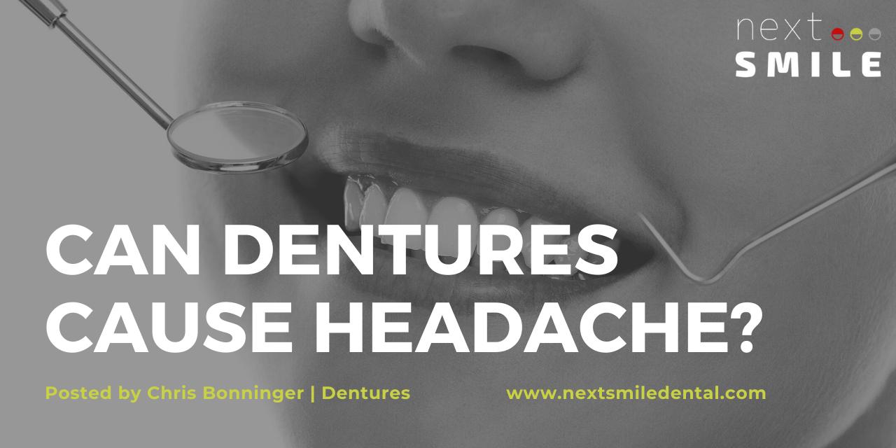 Can Dentures Cause Headaches?